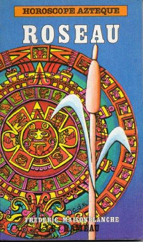 roseau horoscope azteque par frederic maisonblanche