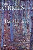 Dans la forêt | O'Brien, Edna (1932-....). Auteur