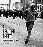 A Beautiful Ghetto - Le soulèvement de Baltimore