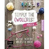 Simply the Wollrest: Kreative Ideen aus Wollresten häkeln (Creatissimo)
