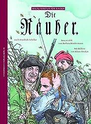 Die Räuber: Nach Friedrich Schiller (Weltliteratur für Kinder)