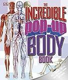 Incredible Pop-Up Body Book (Dk) by Dorling Kindersley (2011-10-03)