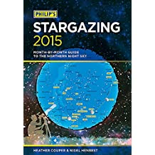 Philip's Stargazing: Month-By-Month Guide to the Northern Night Sky: 2015