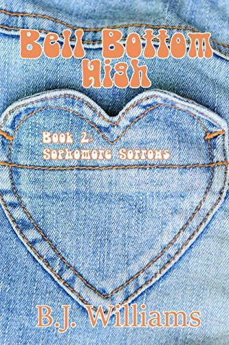 Bell Bottom High: Book 2: Sophomore Sorrows