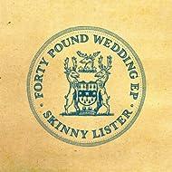 Forty Pound Wedding