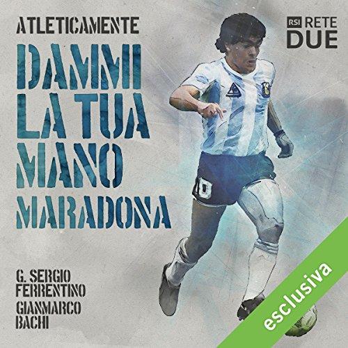 Dammi la tua mano - Maradona (Atleticamente) | G. Sergio Ferrentino