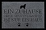 FUSSMATTE Schmutzmatte EIN ZUHAUSE OHNE [ NEUFUNDLÄNDER ] Hund Flur Viele Farben Dunkelgrau