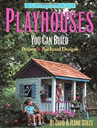 Playhouses You Can Build: Indoor and Backyard Designs (Weekend Project Book Series) by Jean Stiles (2001-02-01)