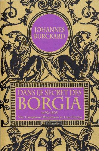 Dans le secret des Borgia, 1492-1503 par Johannes Burckard