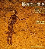 tikatoutine. 6000 Jahre Felsbildkunst in der Sahara. (tagoulmoust) -