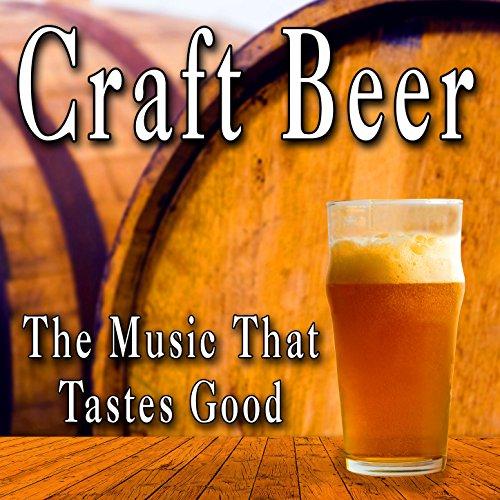 Craft Beer the Music That Taste Good