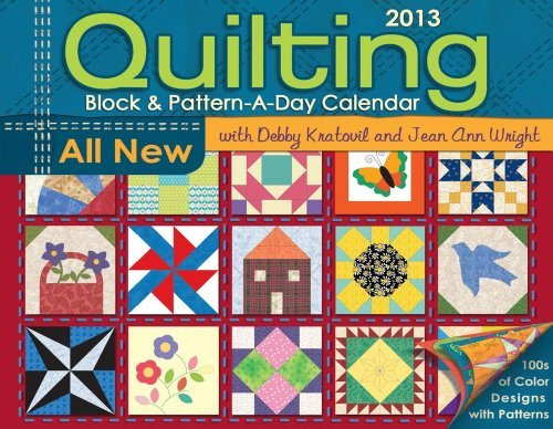 Quilting Block & Pattern-a-Day 2013 Calendar by Debbie Kratovil (2012-06-05)