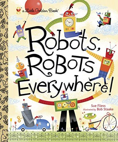 Robots, Robots Everywhere!: Little Golden Book
