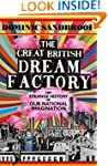 The Great British Dream Factory: The...