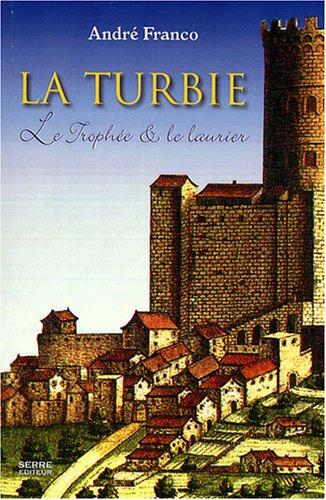 La Turbie : Le trophée et le laurier par André Franco