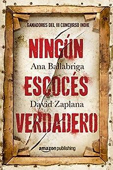Ningún escocés verdadero (Spanish Edition) by [Ballabriga, Ana, Zaplana, David]