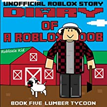 Diary of a Roblox Noob: Lumber Tycoon: Robloxia Noob Diaries, Book 5