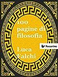 100 pagine di filosofia : Le origini del pensiero occidentale