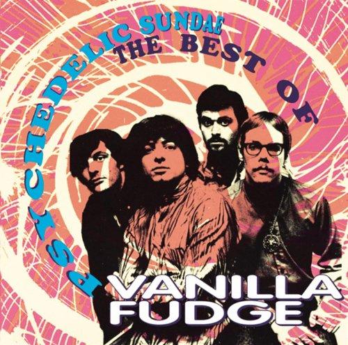 Psychedelic Sundae: The Best Of Vanilla Fudge (Fudge Mp3 Vanilla)