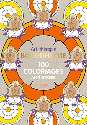 Bouddhisme: 100 coloriages anti-stress par Marthe MULKEY