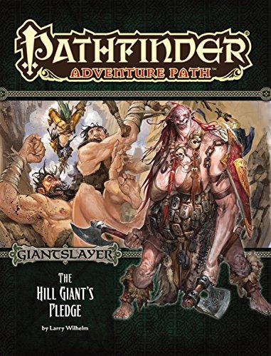 Pathfinder Adventure Path: Giantslayer Part 2 - The Hill Giant's Pledge por Larry Wilhelm