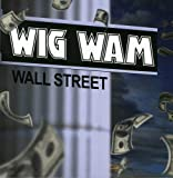 Songtexte von Wig Wam - Wall Street