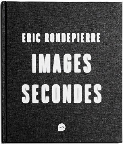 Descargar Libro Images secondes de Eric Rondepierre