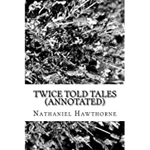 Twice Told Tales (Annotated)