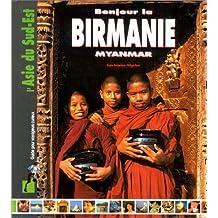 Bonjour la Birmanie