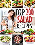 Top 200 Salad Recipes: Salads, Salads Recipes, Salads to go, Salad Cookbook, Salads Recipes Cookbook, Salads for Weight…