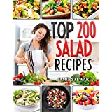 Top 200 Salad Recipes: Salads, Salads Recipes, Salads to go, Salad Cookbook, Salads Recipes Cookbook, Salads for Weight Loss,