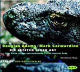 Die Letzten ihrer Art: Eine Reise zu den aussterbenden Tieren unserer Erde - Lesung - Douglas Adams, Mark Carwardine