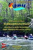 DKV-Gewässerführer Südwestdeutschland: Kanuführer für Baden-Württemberg, Hessen, Rheinland-Pfalz und das Saarland (DKV-Regionalführer)