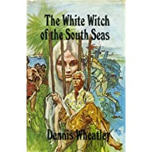 White Witch of the South Seas by Dennis Wheatley (1968-08-05)