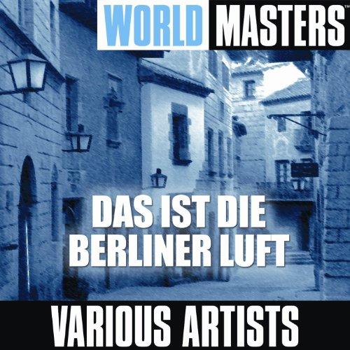 World Masters: Das Ist Die Berliner Luft - Master Luft