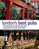 London's Best Pubs: A Guide to London's Most Interesting and Unusual Pubs