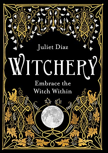 Witchery: Embrace the Witch Within (English Edition)