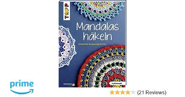 Mandalas häkeln kreativ.kompakt. : Farbenfrohe Entspannung fürs Ich ...