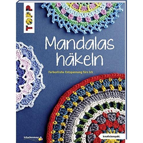 PDF] Mandalas häkeln (kreativ.kompakt.): Farbenfrohe Entspannung ...