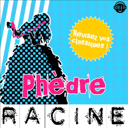 Phèdre. Explication de texte: Collection Facile à Lire par  Jean Racine