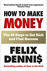 How to Make Money: The 88 Steps to Get Rich and Find Success Kindle Edition