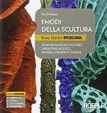 Scarica Libro I modi della scultura Ediz openschool Per il Liceo artistico Con e book Con espansione online (PDF,EPUB,MOBI) Online Italiano Gratis