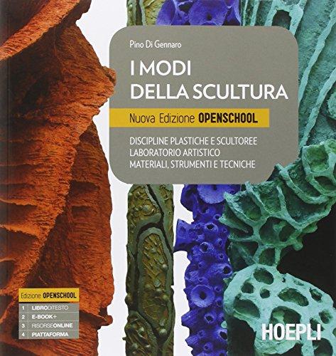 I modi della scultura. Ediz. openschool. Per il Liceo artistico. Con e-book. Con espansione online