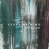 Leave My Mind