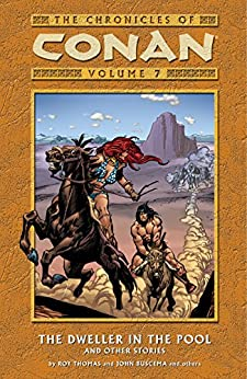 Chronicles of Conan Volume 7: The Dweller in the Pool and Other Stories par [Thomas, Roy]