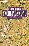 Frühlingsmond (Knaur Taschenbücher. Romane, Erzählungen)
