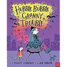 Hubble Bubble, Granny Trouble (Hubble Bubble Series)