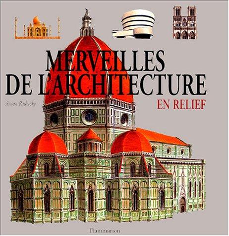 Merveilles de l'architecture : En relief