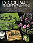 Decoupage: The Big Picture Sourcebook