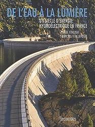 De l'eau à la lumière : Un siècle d'énergie hydroélectrique en France
